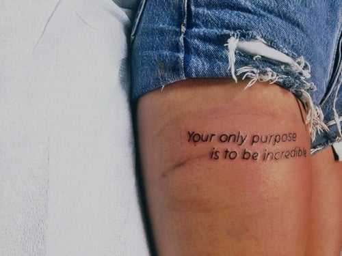 Tatuaje Your only purpose is to be incredible